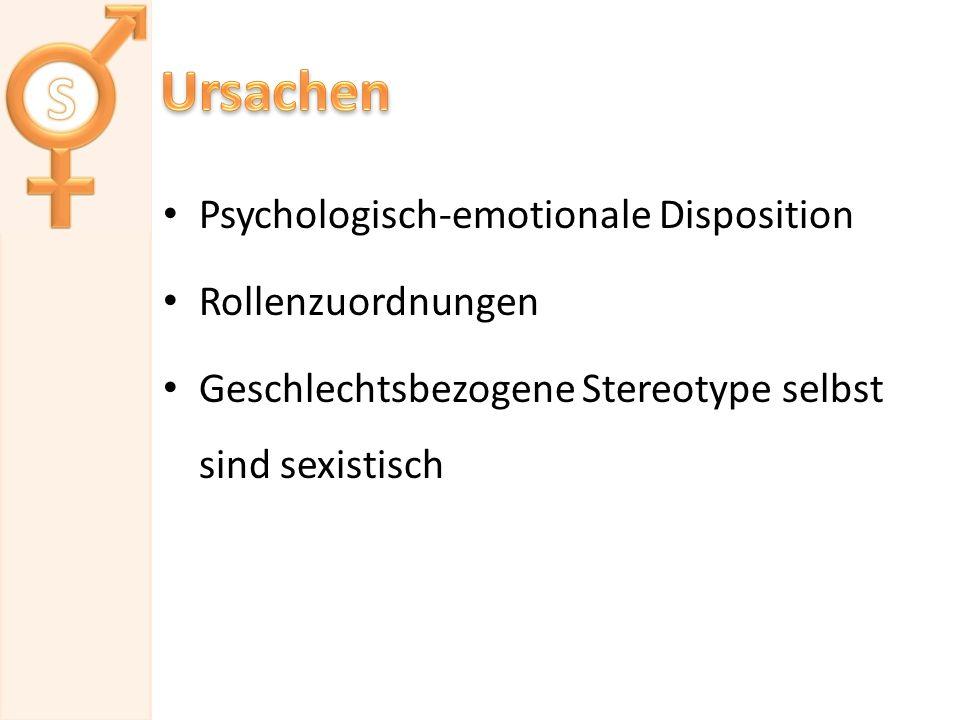 Ursachen Psychologisch-emotionale Disposition Rollenzuordnungen