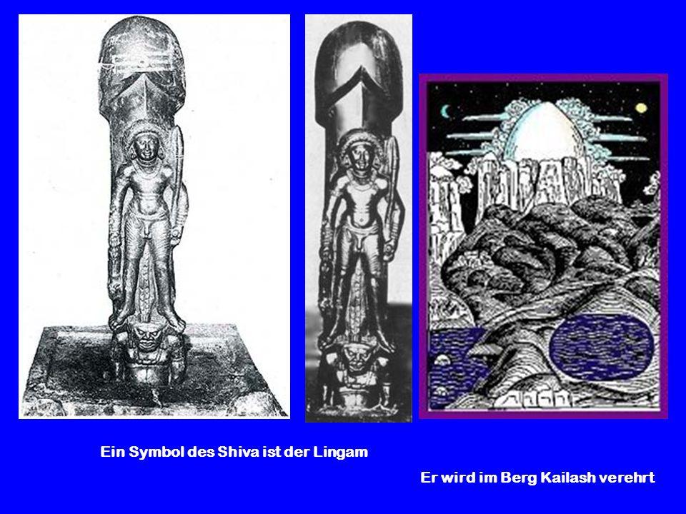 Ein Symbol des Shiva ist der Lingam Er wird im Berg Kailash verehrt