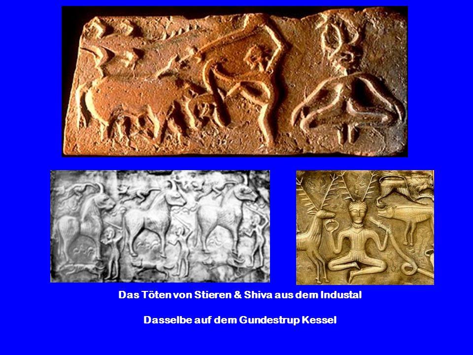 Das Töten von Stieren & Shiva aus dem Industal Dasselbe auf dem Gundestrup Kessel