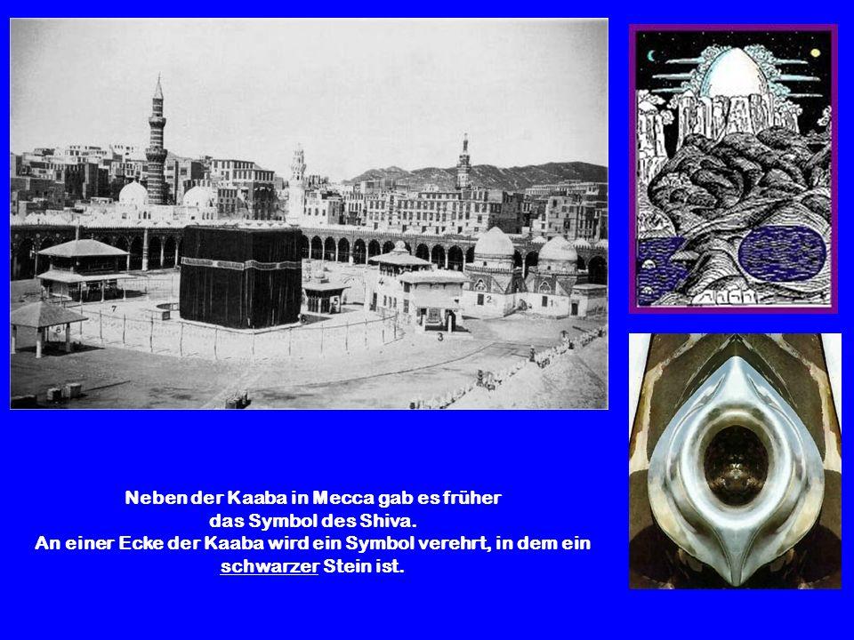 Neben der Kaaba in Mecca gab es früher das Symbol des Shiva