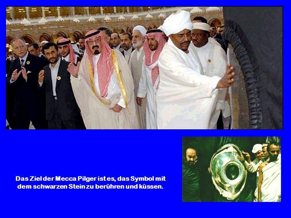 Das Ziel der Mecca Pilger ist es, das Symbol mit dem schwarzen Stein zu berühren und küssen.