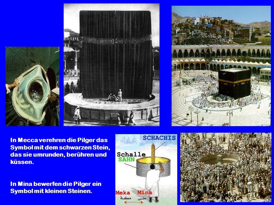 In Mecca verehren die Pilger das Symbol mit dem schwarzen Stein, das sie umrunden, berühren und küssen.