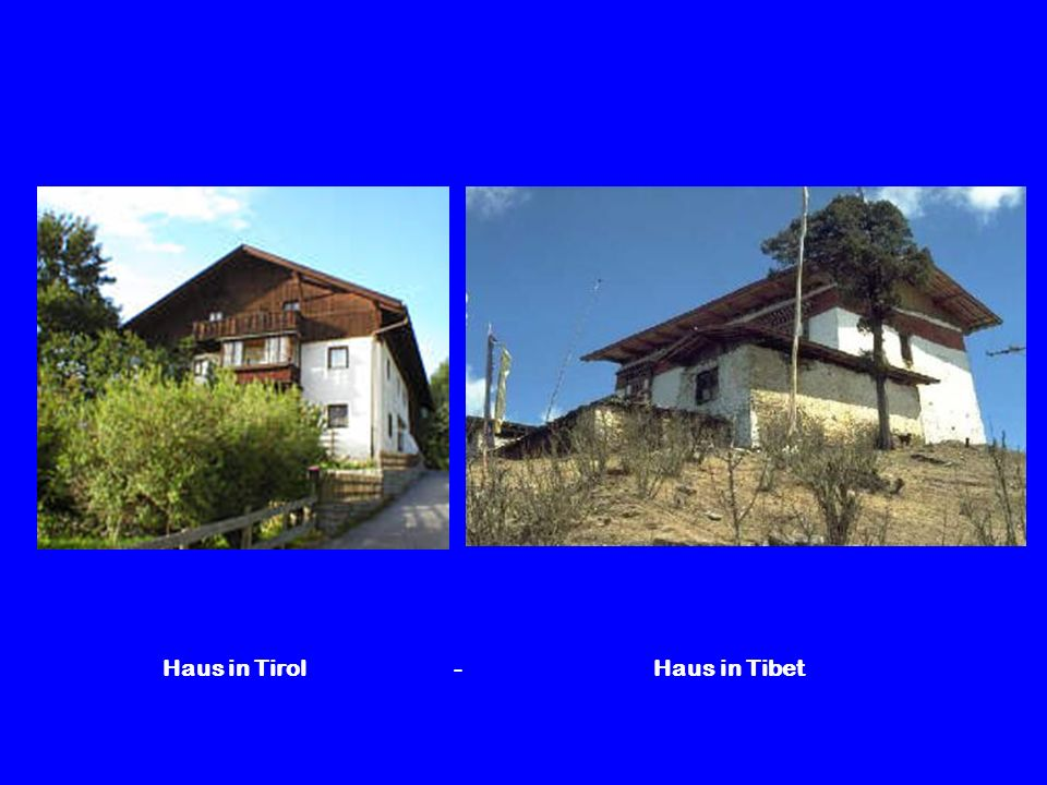 Haus in Tirol - Haus in Tibet