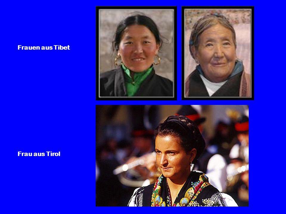 Frauen aus Tibet Frau aus Tirol