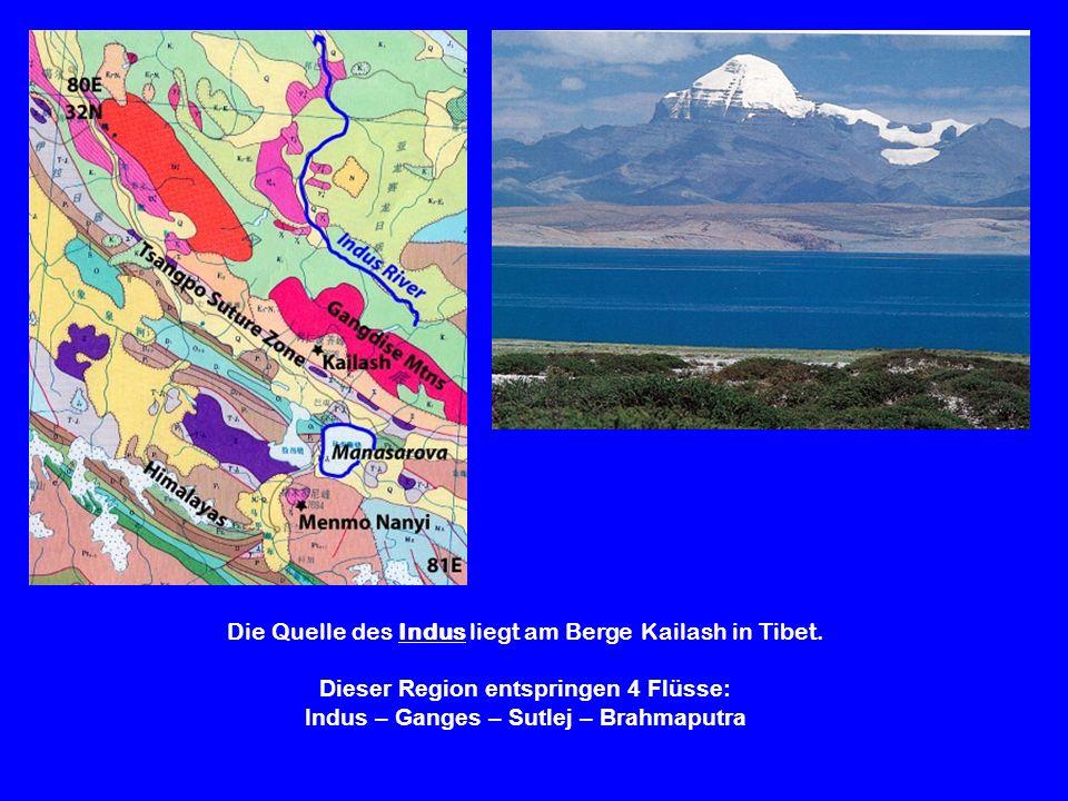 Die Quelle des Indus liegt am Berge Kailash in Tibet