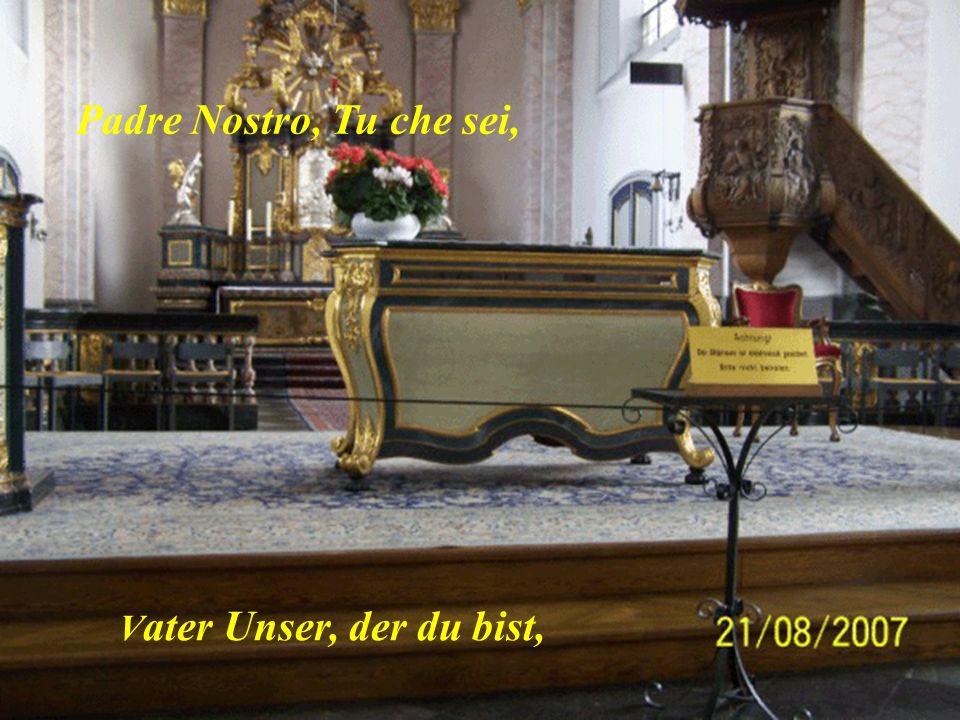 Padre Nostro, Tu che sei, Vater Unser, der du bist,