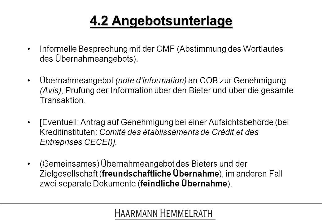 4.2 Angebotsunterlage Informelle Besprechung mit der CMF (Abstimmung des Wortlautes des Übernahmeangebots).