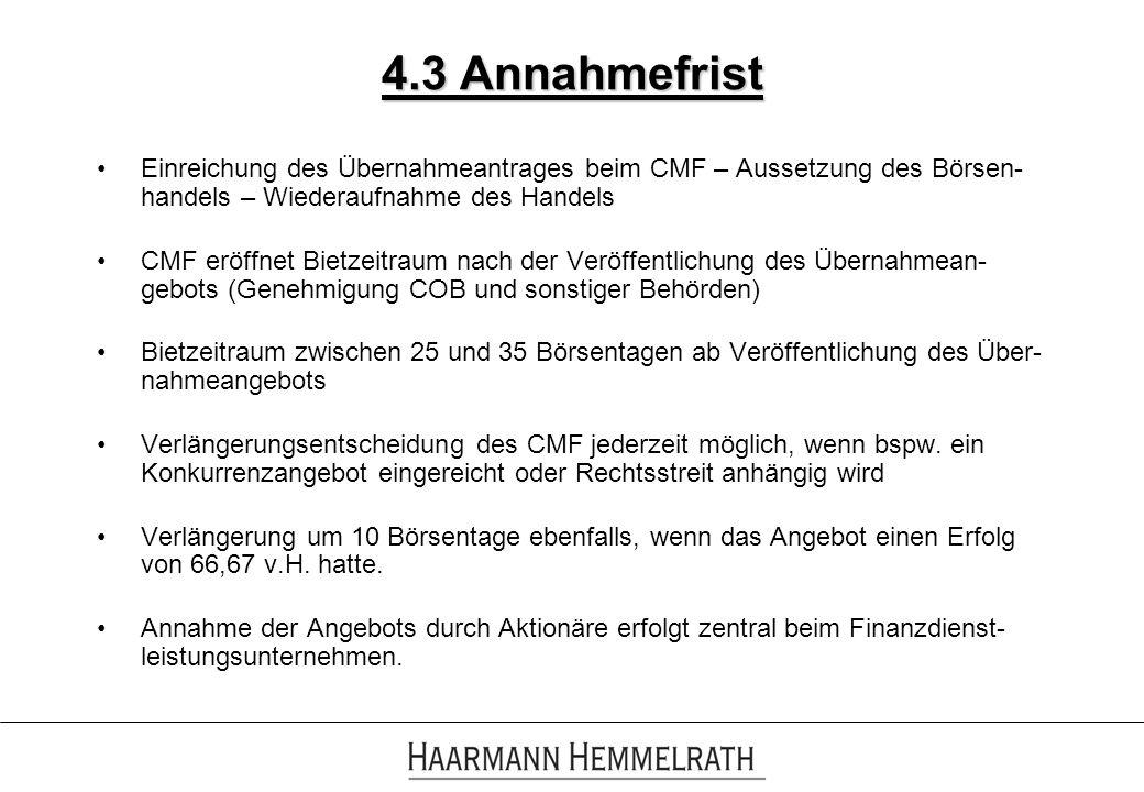 4.3 Annahmefrist Einreichung des Übernahmeantrages beim CMF – Aussetzung des Börsen-handels – Wiederaufnahme des Handels.