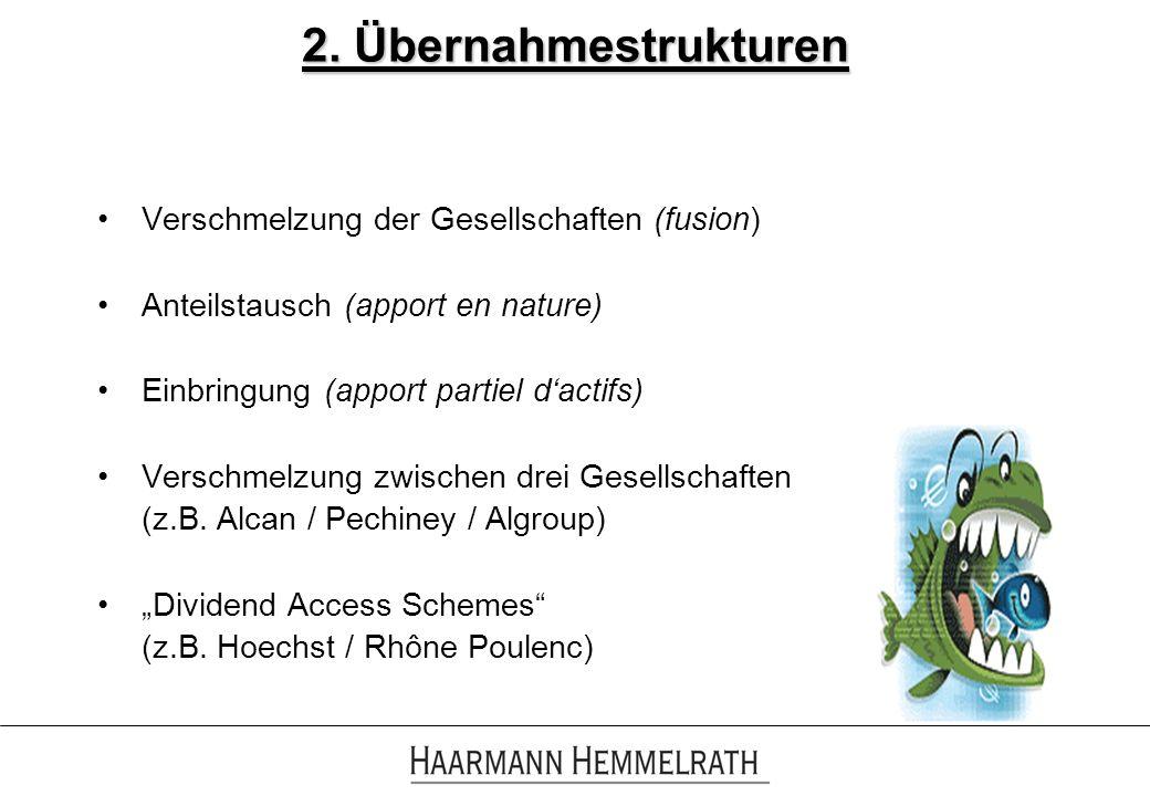 2. Übernahmestrukturen Verschmelzung der Gesellschaften (fusion)