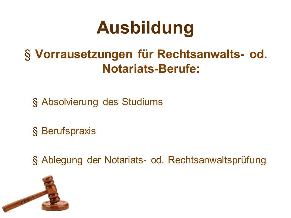 Vorrausetzungen für Rechtsanwalts- od. Notariats-Berufe: