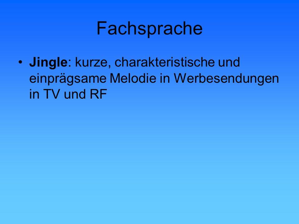 Fachsprache Jingle: kurze, charakteristische und einprägsame Melodie in Werbesendungen in TV und RF