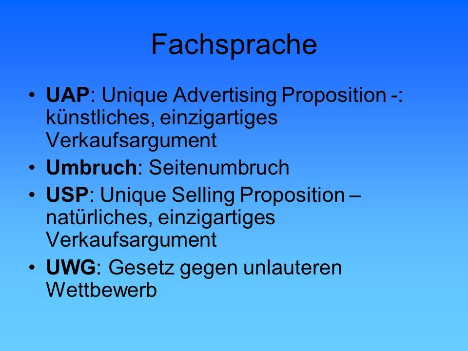 Fachsprache UAP: Unique Advertising Proposition -: künstliches, einzigartiges Verkaufsargument. Umbruch: Seitenumbruch.