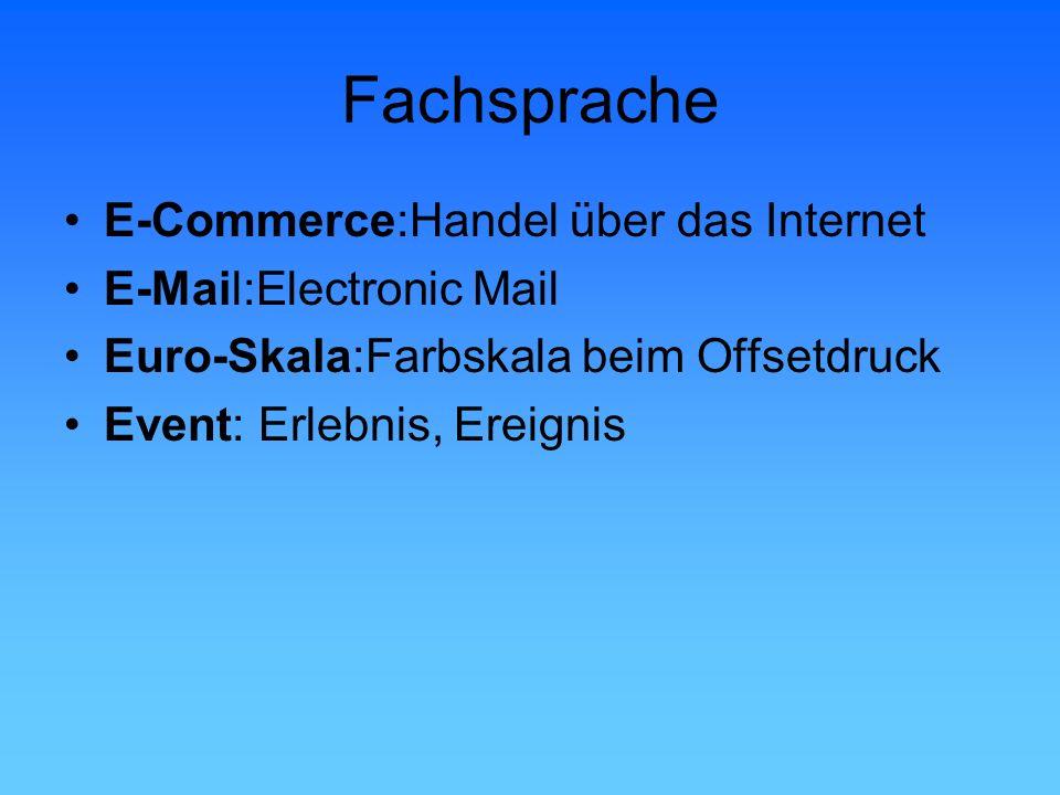 Fachsprache E-Commerce:Handel über das Internet E-Mail:Electronic Mail