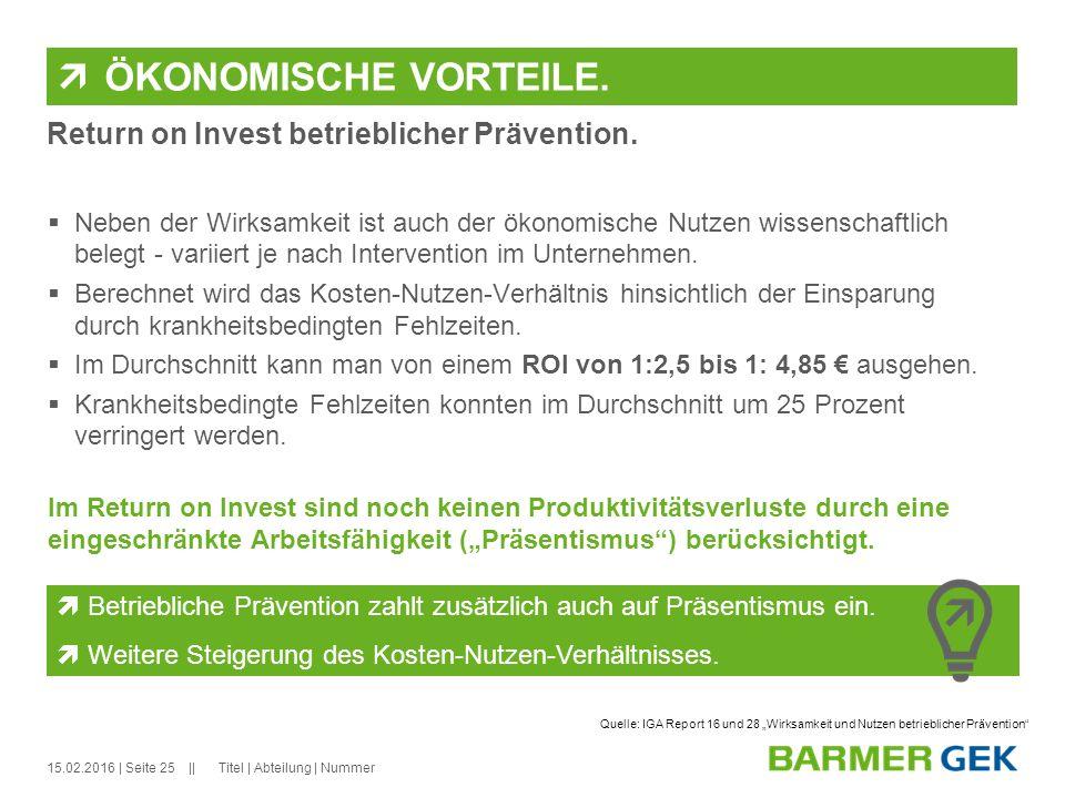 ÖKONOMISCHE VORTEILE. Return on Invest betrieblicher Prävention.