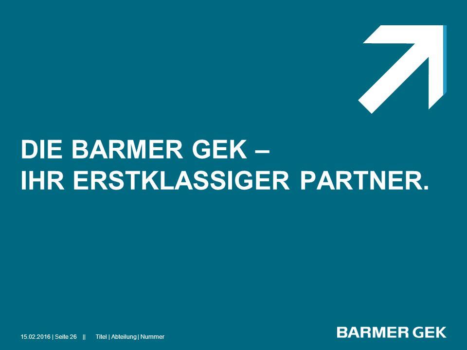 DIE BARMER GEK – IHR ERSTKLASSIGER PARTNER.