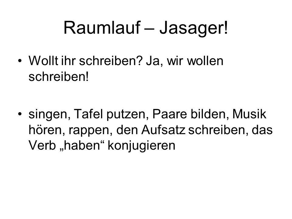 Raumlauf – Jasager! Wollt ihr schreiben Ja, wir wollen schreiben!