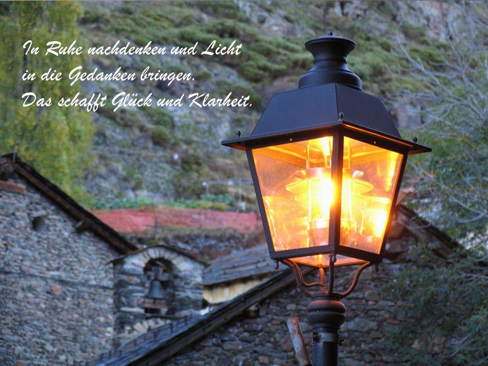 In Ruhe nachdenken und Licht
