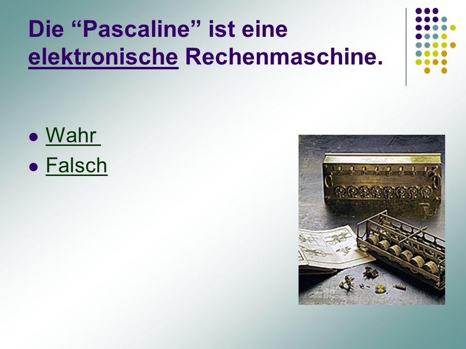 Die Pascaline ist eine elektronische Rechenmaschine.