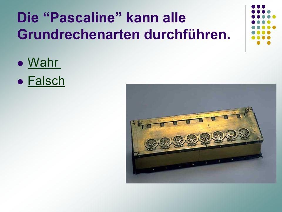 Die Pascaline kann alle Grundrechenarten durchführen.