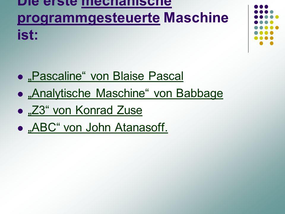 Die erste mechanische programmgesteuerte Maschine ist: