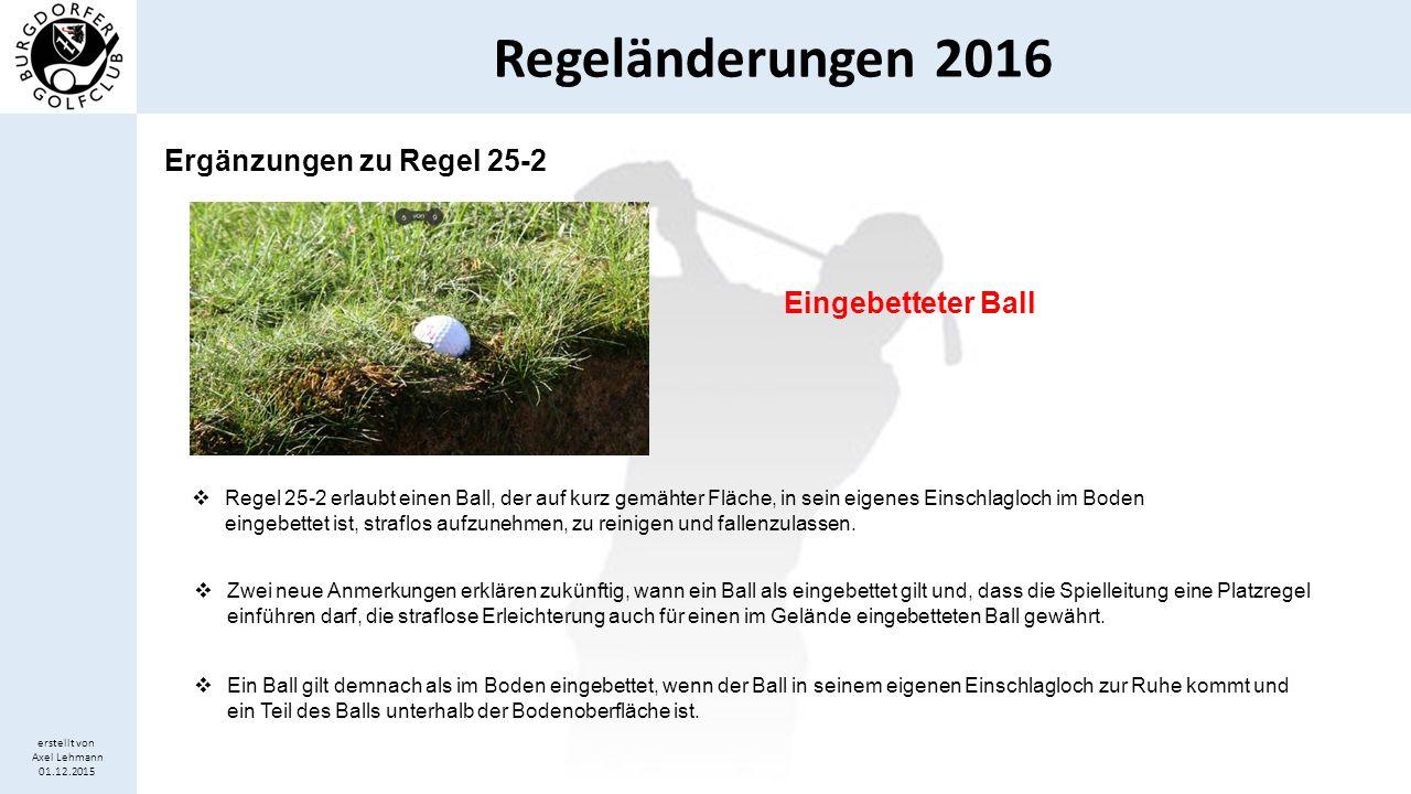 Ergänzungen zu Regel 25-2 Eingebetteter Ball