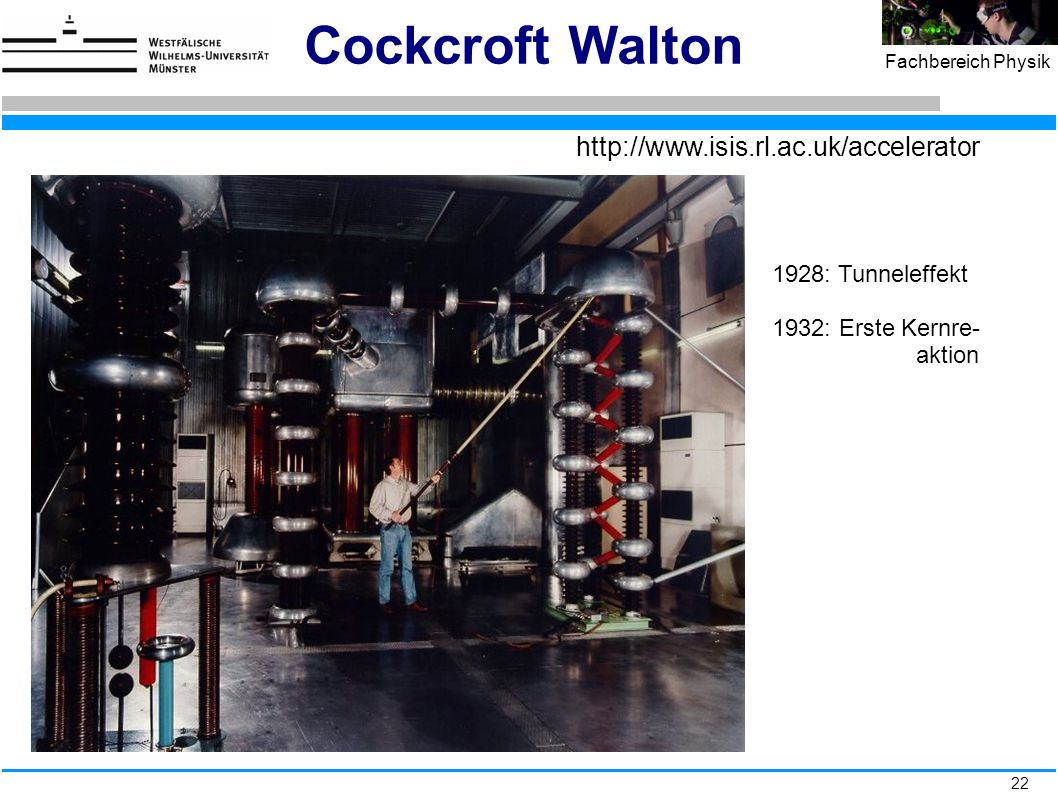Cockcroft Walton http://www.isis.rl.ac.uk/accelerator