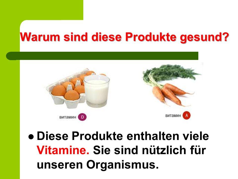 Warum sind diese Produkte gesund