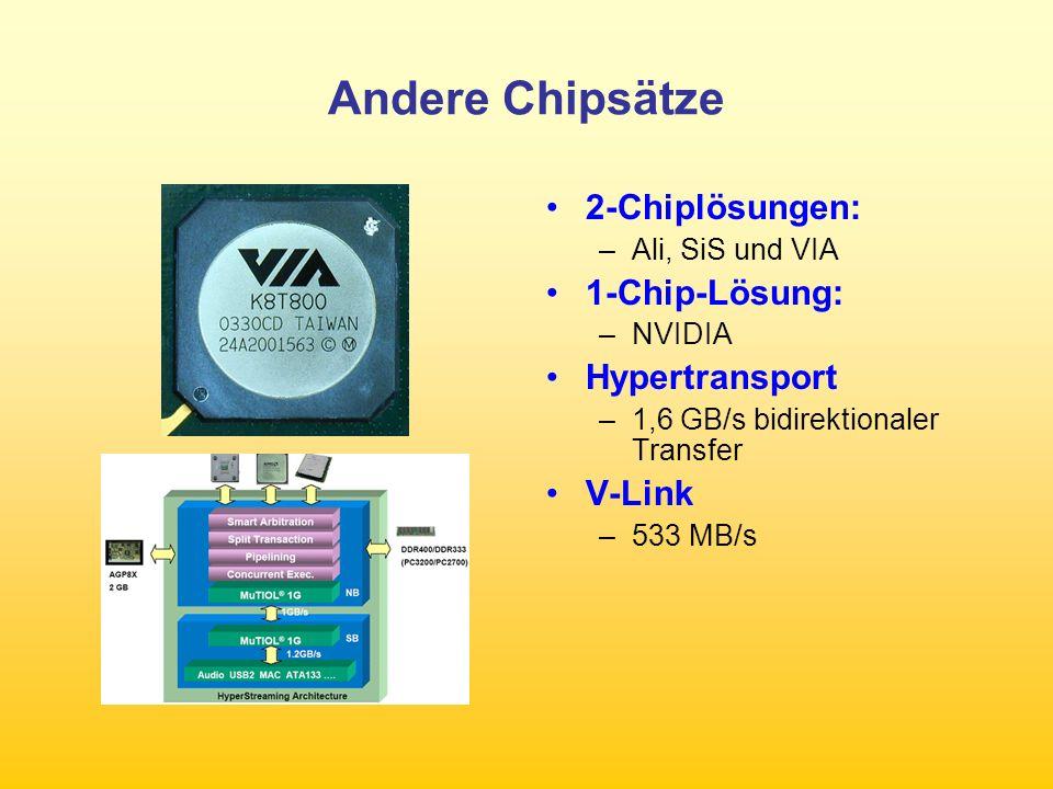 Andere Chipsätze 2-Chiplösungen: 1-Chip-Lösung: Hypertransport V-Link