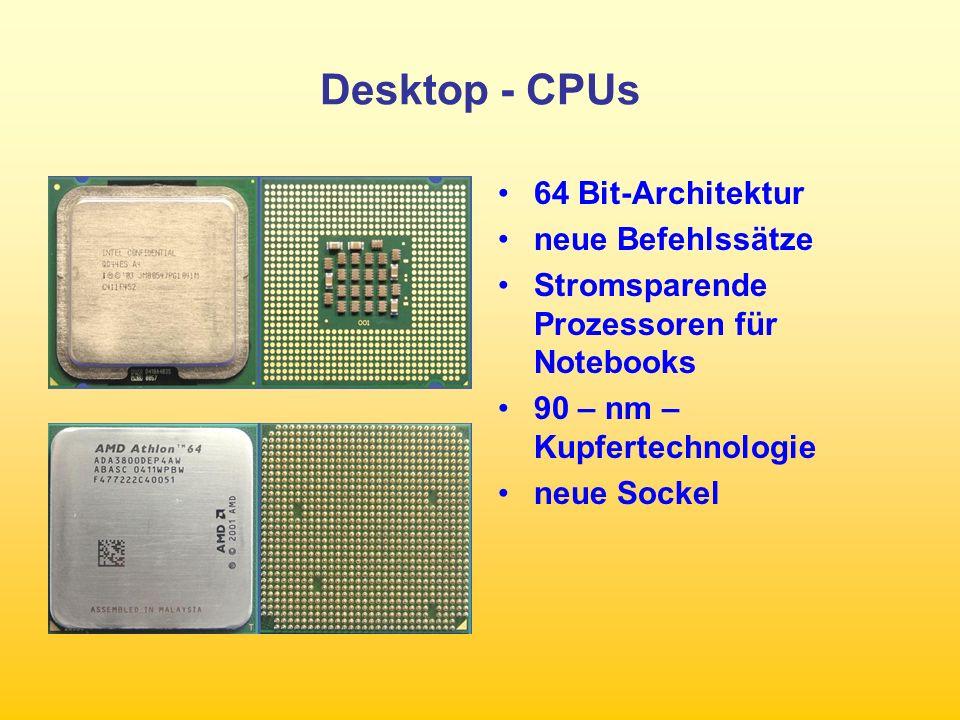 Desktop - CPUs 64 Bit-Architektur neue Befehlssätze