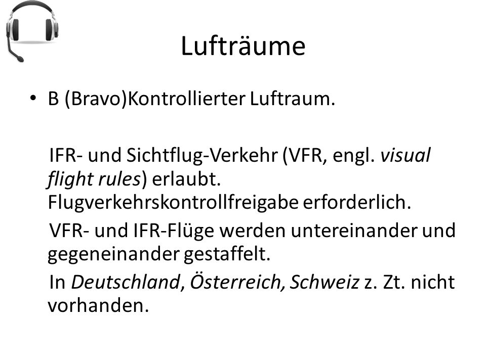 Lufträume B (Bravo)Kontrollierter Luftraum.