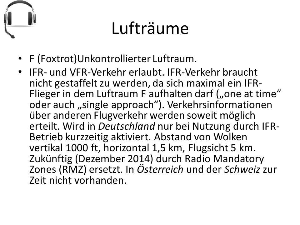 Lufträume F (Foxtrot)Unkontrollierter Luftraum.