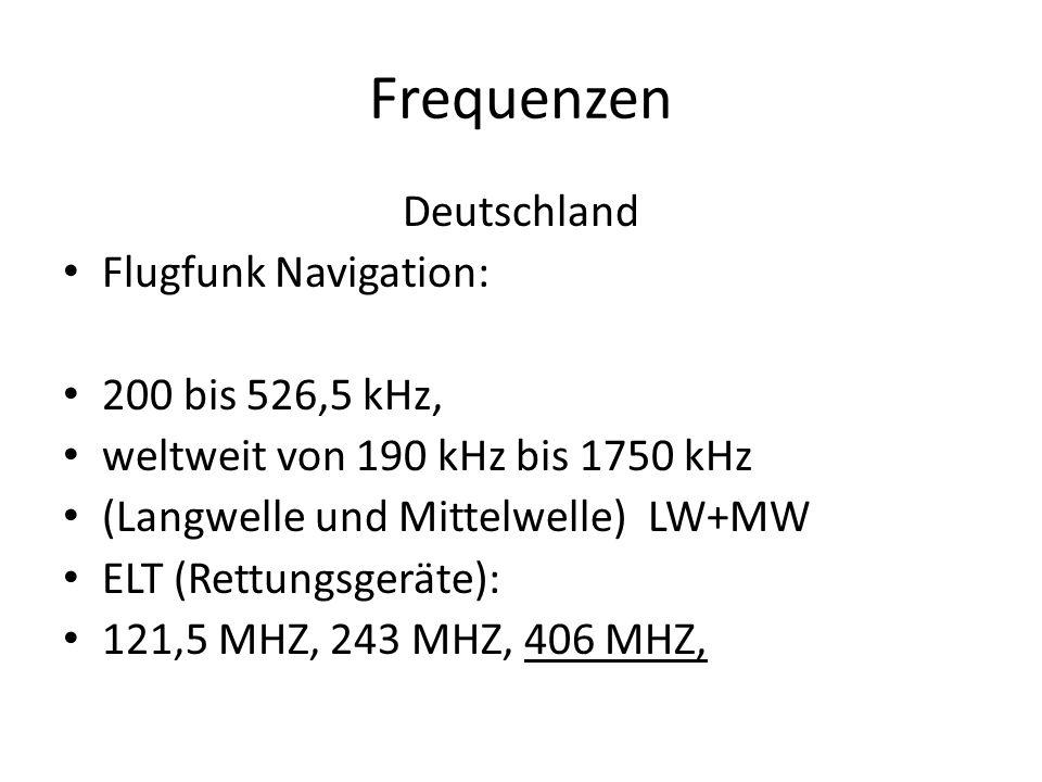 Frequenzen Deutschland Flugfunk Navigation: 200 bis 526,5 kHz,