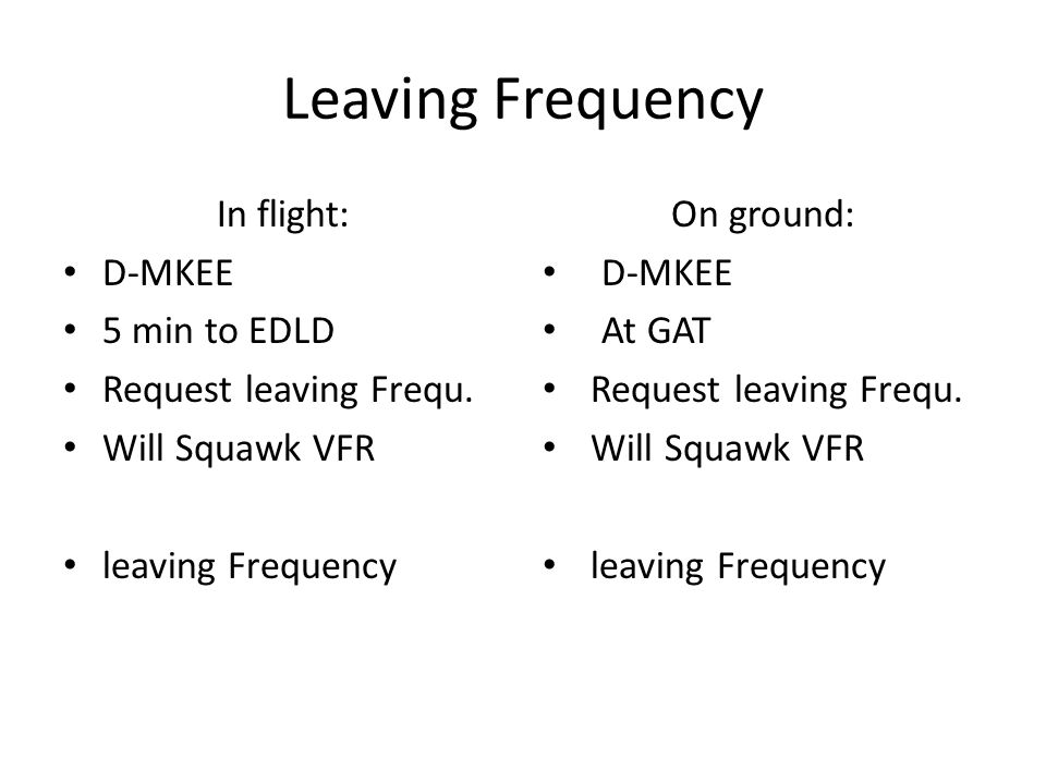 Leaving Frequency In flight: D-MKEE 5 min to EDLD