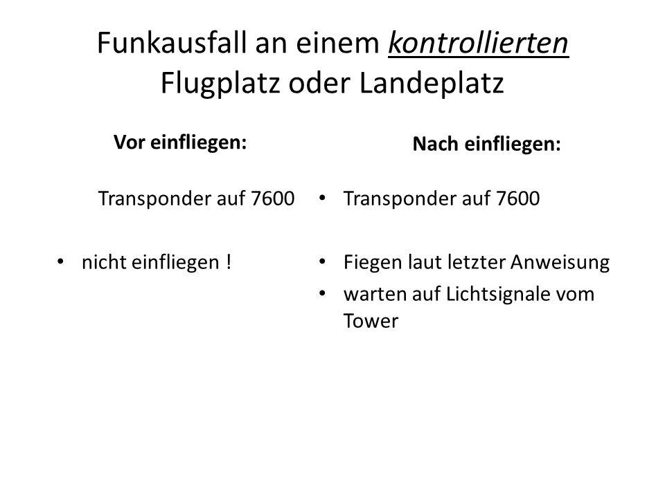 Funkausfall an einem kontrollierten Flugplatz oder Landeplatz