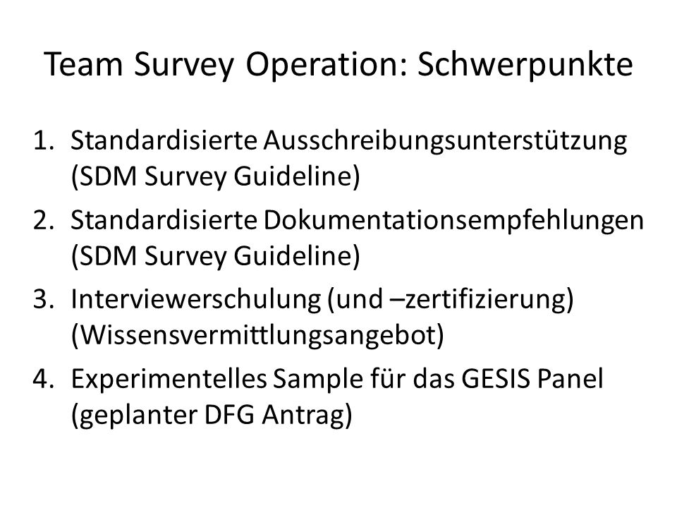 Team Survey Operation: Schwerpunkte