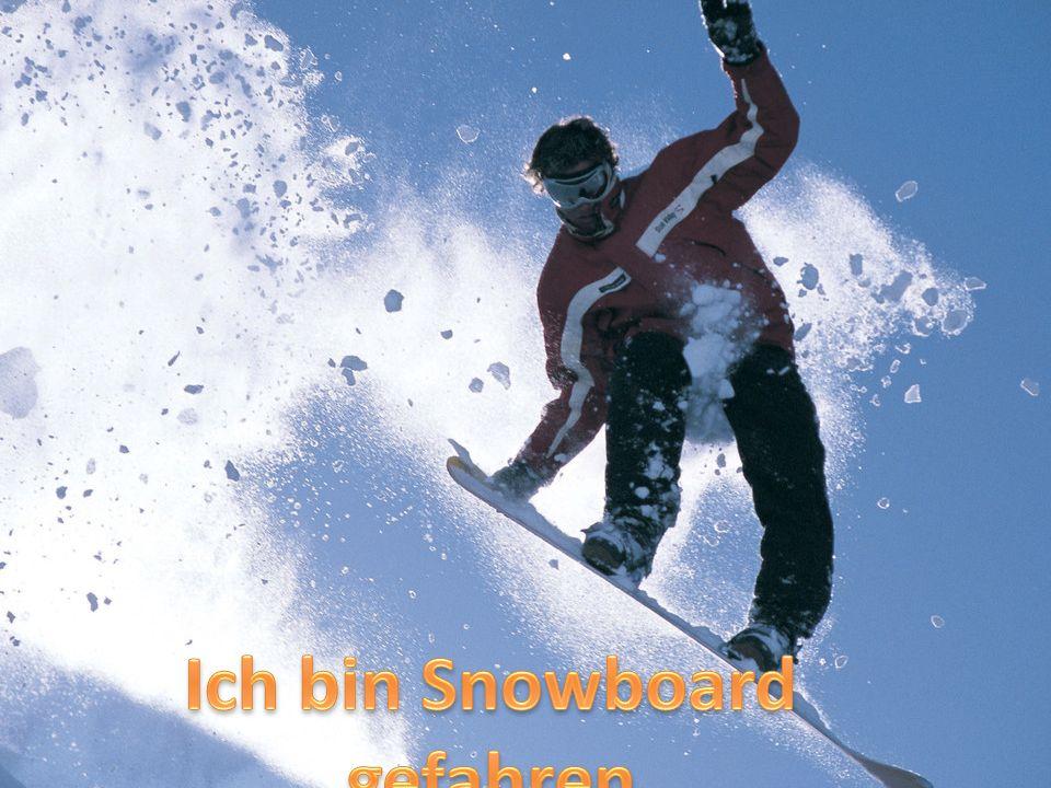 Ich bin Snowboard gefahren