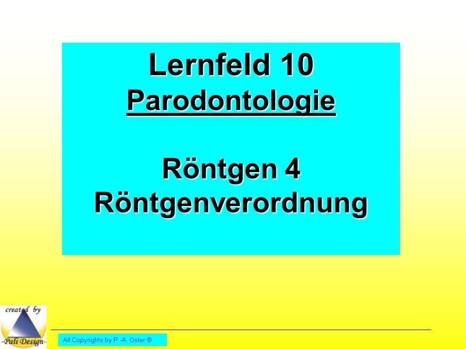 Lernfeld 10 Parodontologie Röntgen 4 Röntgenverordnung