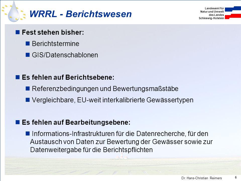 WRRL - Berichtswesen Fest stehen bisher: Berichtstermine