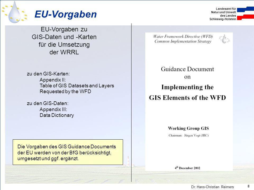 EU-Vorgaben EU-Vorgaben zu GIS-Daten und -Karten für die Umsetzung