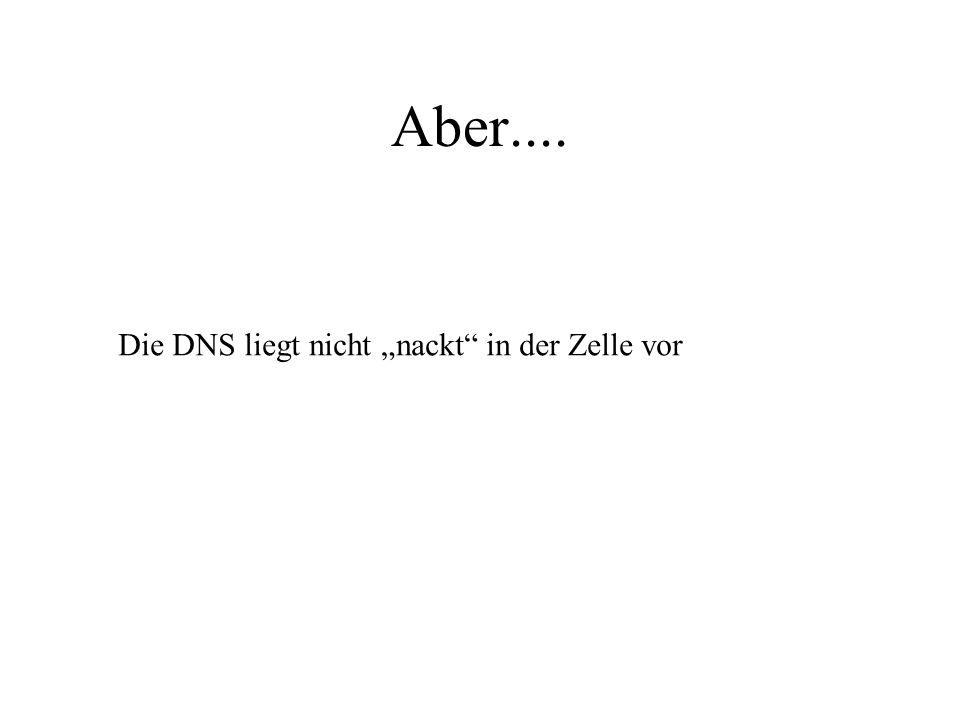 """Aber.... Die DNS liegt nicht """"nackt in der Zelle vor"""