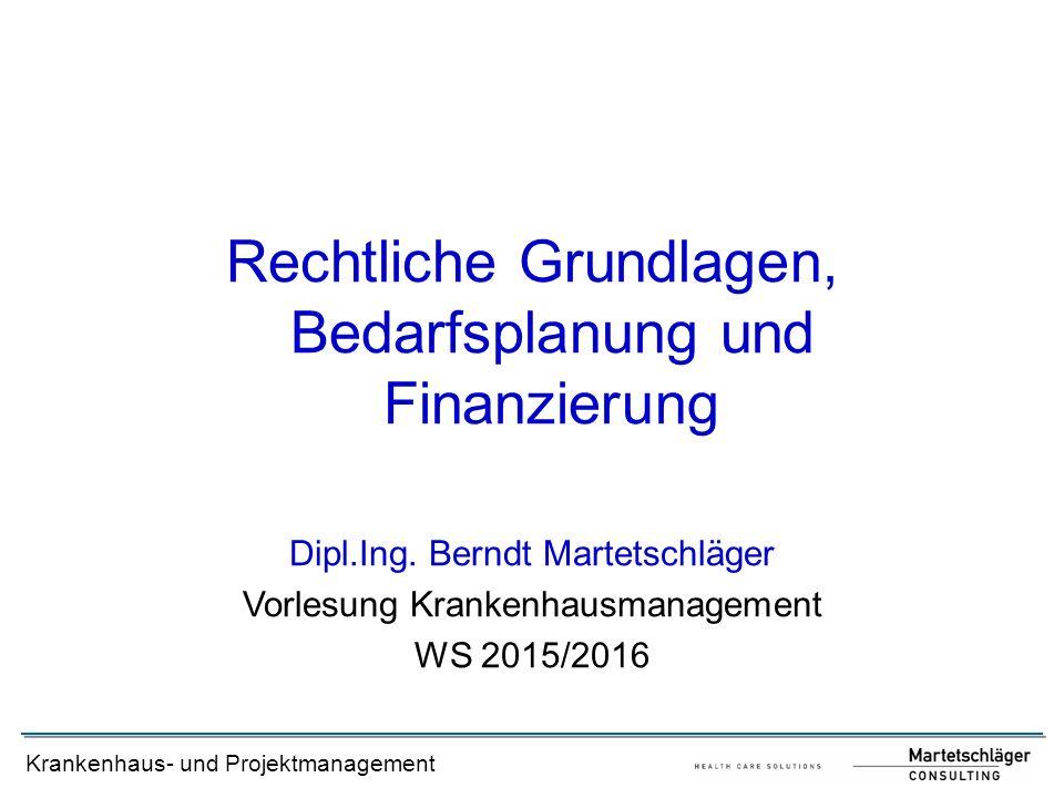 Rechtliche Grundlagen, Bedarfsplanung und Finanzierung