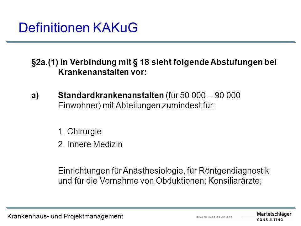 Definitionen KAKuG §2a.(1) in Verbindung mit § 18 sieht folgende Abstufungen bei Krankenanstalten vor: