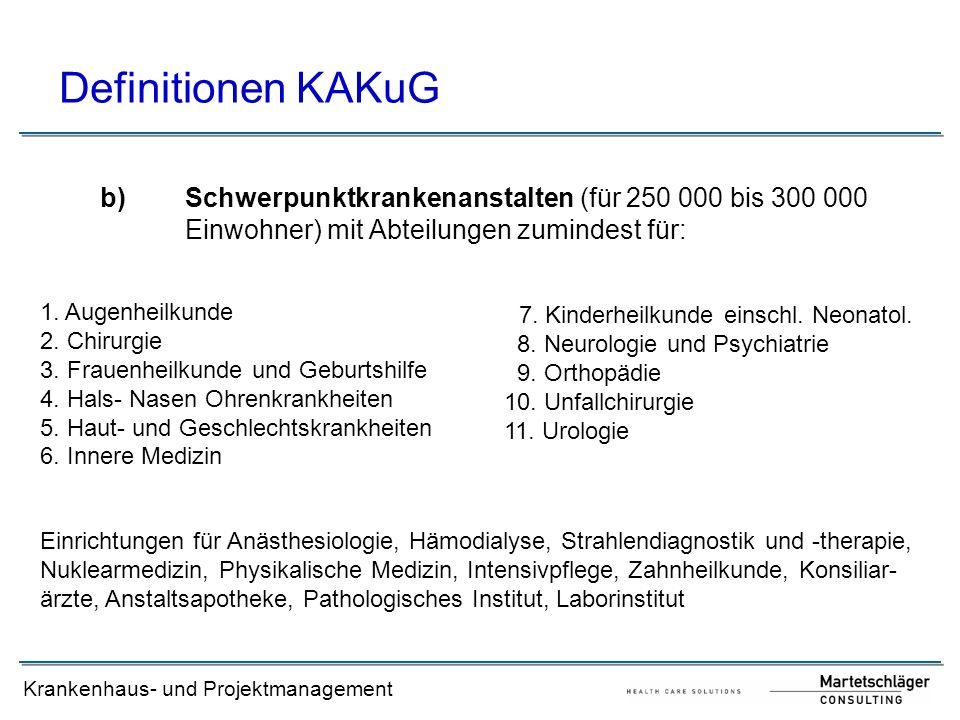 Definitionen KAKuG Schwerpunktkrankenanstalten (für 250 000 bis 300 000 Einwohner) mit Abteilungen zumindest für:
