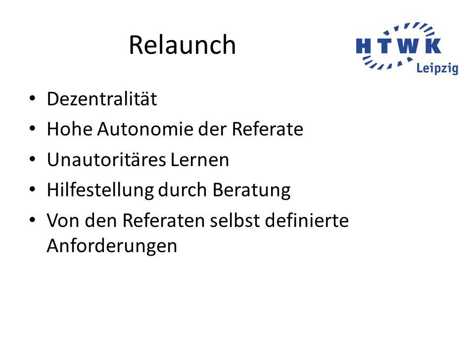 Relaunch Dezentralität Hohe Autonomie der Referate