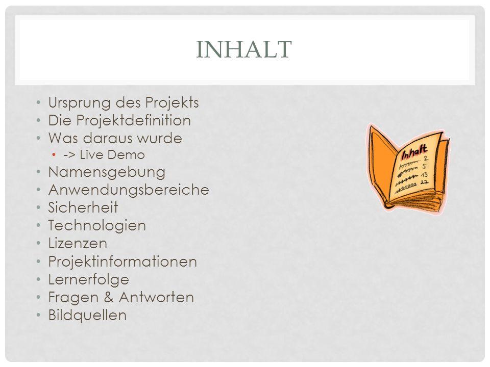 Inhalt Ursprung des Projekts Die Projektdefinition Was daraus wurde