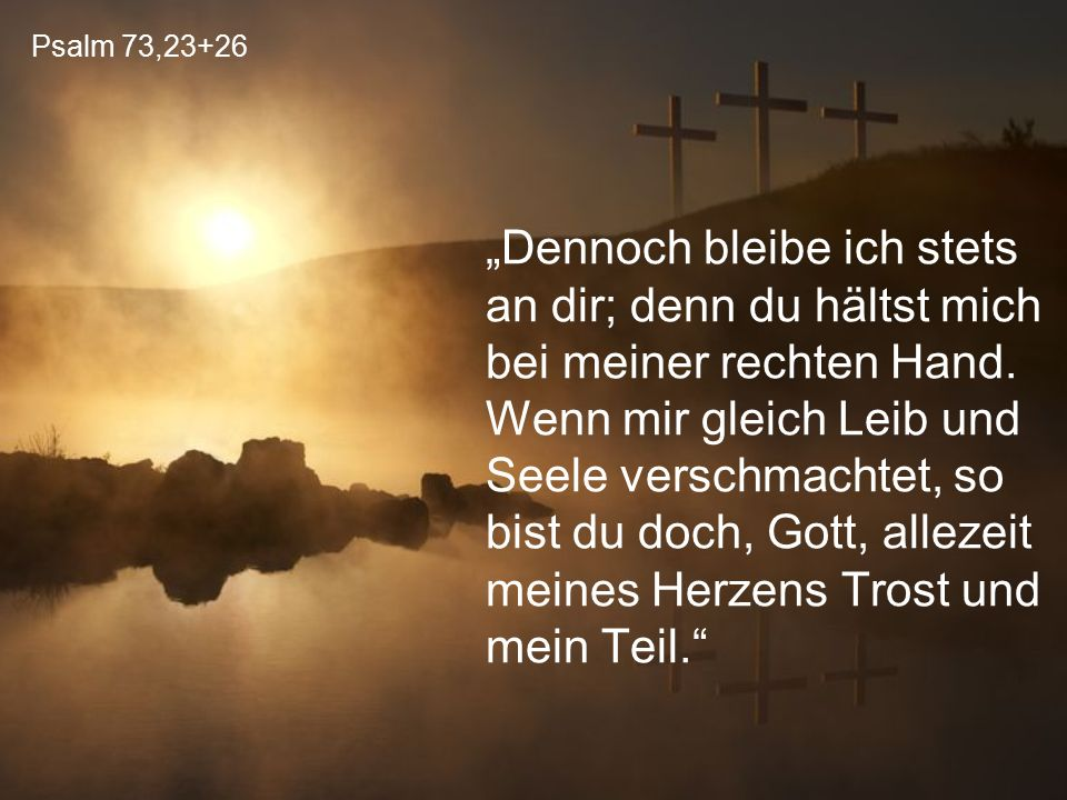 Psalm 73,23+26