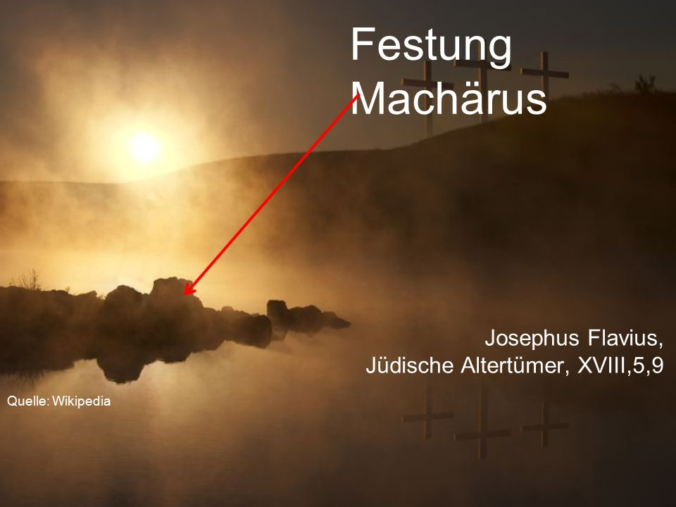 Festung Machärus Josephus Flavius, Jüdische Altertümer, XVIII,5,9