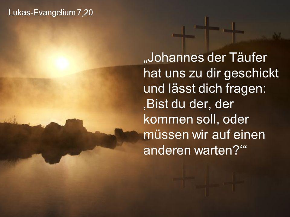 Lukas-Evangelium 7,20