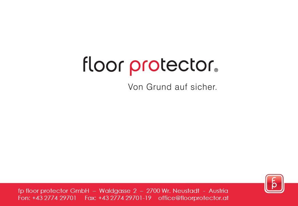 fp floor protector GmbH – Waldgasse 2 – 2700 Wr. Neustadt - Austria