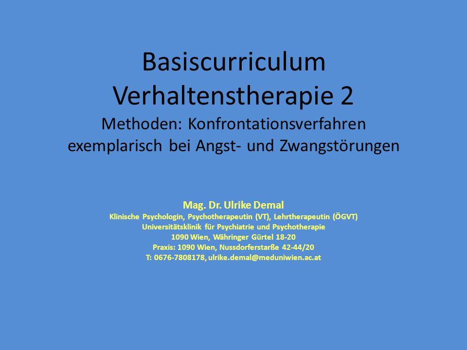Basiscurriculum Verhaltenstherapie 2 Methoden: Konfrontationsverfahren exemplarisch bei Angst- und Zwangstörungen